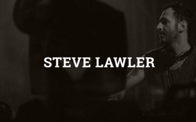 Welcome Steve Lawler